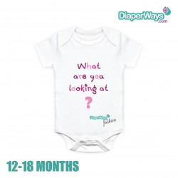 DIAPERWAYS FASHION BODYSUIT 12-18 MONTHS (WHAT ARE YOU LOOKING AT_FOR GIRL)